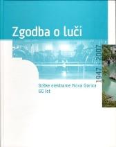 Zgodba o luči : Soške elektrarne Nova Gorica : 60 let
