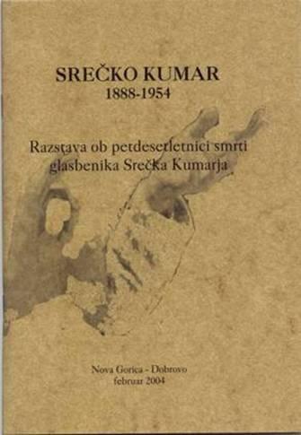 Srečko Kumar, 1888-1954